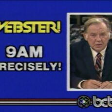 "This is an image of a screen shot from an episode of BCTV's Webster TV show, with the words ""9am precisely"" on the screen and an image of Webster to the right."