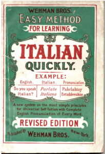 The ornate green, white and red cover of a book, filled with text which says: Wehman brothers' easy method for learning Italian quickly. A new system on the most simple principles for universal self-tuition with complete English pronunciation of each word.
