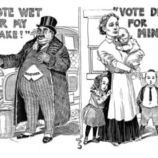"On the left side of a cartoon drawing, a man in a suit, top hat, and fur coat with the word ""brewer"" stands in front of a car and beside a barrel. The caption reads ""Vote Wet for My Sake!"" On the right hand side of the cartoon, a woman with a sad face and two children standing at her feet holds a baby with one hand and holds out her other hand. The caption reads ""Vote Dry for Mine!"""