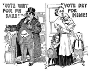 """On the left side of a cartoon drawing, a man in a suit, top hat, and fur coat with the word """"brewer"""" stands in front of a car and beside a barrel. The caption reads """"Vote Wet for My Sake!"""" On the right hand side of the cartoon, a woman with a sad face and two children standing at her feet holds a baby with one hand and holds out her other hand. The caption reads """"Vote Dry for Mine!"""""""